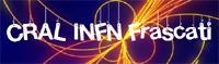 Cral INFN Frascati